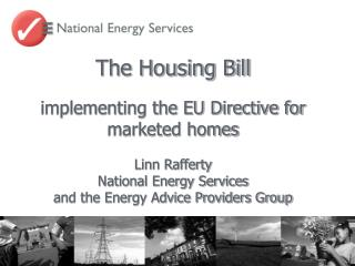 The Housing Bill implementing the EU Directive for marketed homes