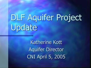 DLF Aquifer Project Update