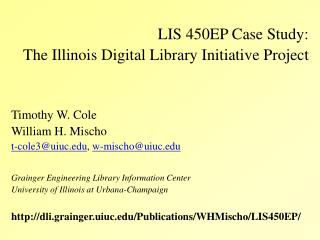 LIS 450EP Case Study:  The Illinois Digital Library Initiative Project