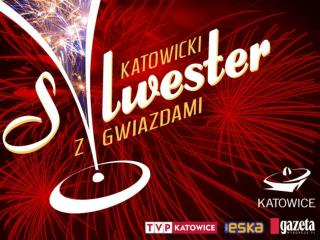 KATOWICKI SYLWESTER Z GWIAZDAMI Największa impreza sylwestrowa w aglomeracji śląskiej!