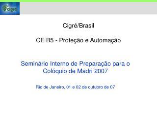 Cigré/Brasil CE B5 - Proteção e Automação