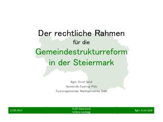 Der rechtliche Rahmen  für die  Gemeindestrukturreform in der Steiermark