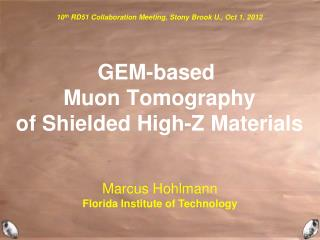 GEM-based  Muon  T omography  of  S hielded  H igh-Z Materials