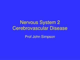 Nervous System 2 Cerebrovascular Disease