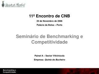 11º Encontro de CNB 20 de Novembro de 2006 Palácio da Bolsa – Porto