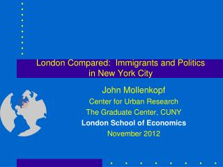 London Compared:  Immigrants and Politics in New York City