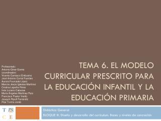 Tema  6. El  modelo  curricular  prescrito para  la  educación infantil  y la  educación primaria