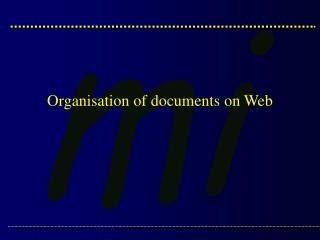 Organisation of documents on Web