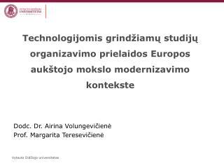 Dodc. Dr.  Airina Volungevi čienė Prof. Margarita Teresevičienė