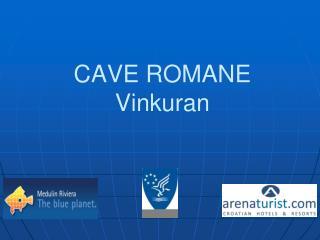 CAVE ROMANE Vinkuran