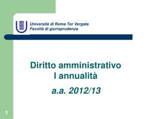 Universit� di Roma Tor Vergata Facolt� di giurisprudenza Diritto amministrativo  I annualit�