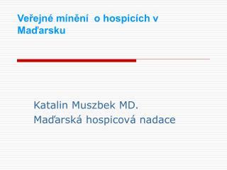 Veřejné mínění  o hospicích v Maďarsku