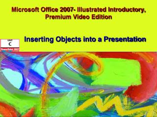 Microsoft Office 2007- Illustrated Introductory, Premium Video Edition