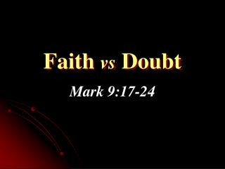Faith  vs  Doubt