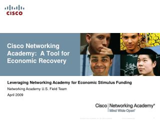 Cisco Networking Academy:  A Tool for Economic Recovery