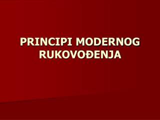 PRINCIPI MODERNOG RUKOVOĐENJA