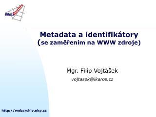 Metadata a identifikátory ( se zaměřením na WWW zdroje)