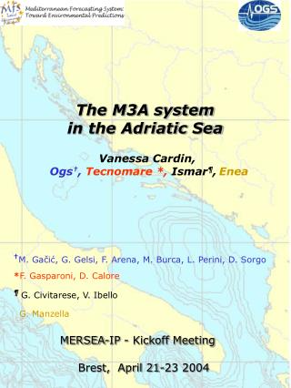 The M3A system  in the Adriatic Sea