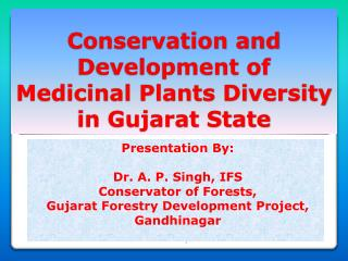 Conservation and Development of  Medicinal Plants Diversity in Gujarat State