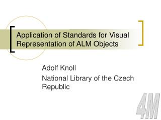 Application of Standards for Visual Representation of ALM Objects