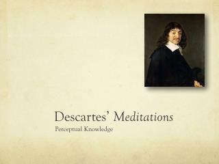 Descartes�  Meditations