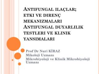 Prof Dr Nuri KİRAZ Mikoloji Uzmanı Mikrobiyoloji ve Klinik Mikrobiyoloji Uzmanı