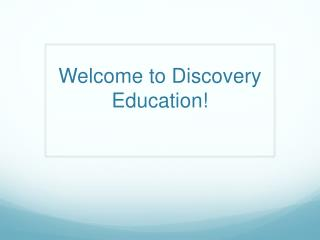 Welcome to Discovery Education!