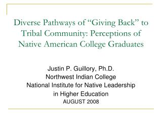 Diverse Pathways of  Giving Back  to Tribal Community: Perceptions of Native American College Graduates
