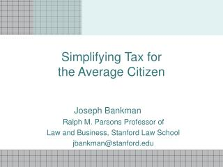 Simplifying Tax for  the Average Citizen