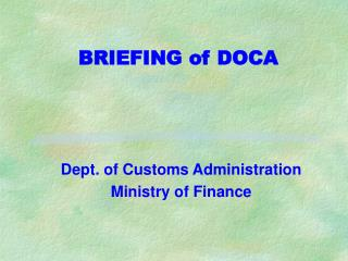 BRIEFING of DOCA