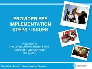 PROVIDER FEE IMPLEMENTATION STEPS / ISSUES