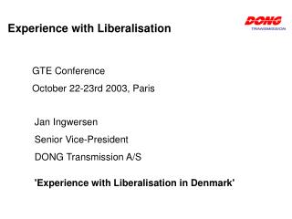 Experience with Liberalisation