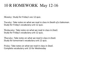 10 R HOMEWORK  May 12-16 Monday:  Study for Friday's  voc  12 quiz.