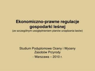 Studium Podyplomowe Oceny i Wyceny Zasobów Przyrody - Warszawa – 2010 r.