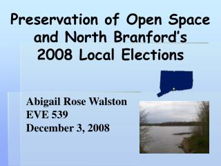 Preservation of Open Space and North Branford's  2008 Local Elections