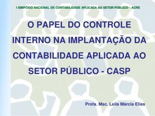 O PAPEL DO CONTROLE INTERNO NA IMPLANTAÇÃO DA CONTABILIDADE APLICADA AO SETOR PÚBLICO - CASP