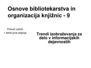 Osnove bibliotekarstva in organizacija knji�nic - 9