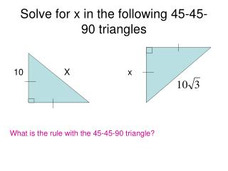 Solve for x in the following 45-45-90 triangles
