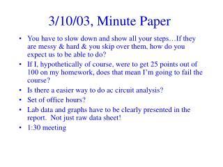 3/10/03, Minute Paper