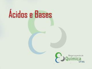 Ácidos e Bases
