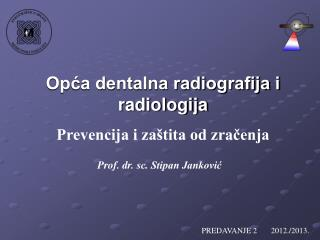 Op?a dentalna radiografija i radiologija Prevencija i za�tita od zra?enja