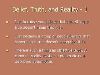 Belief, Truth, and Reality - 1