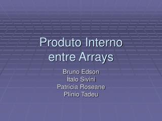 Produto Interno entre Arrays