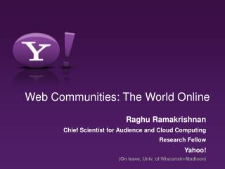 Web Communities: The World Online
