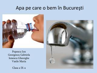 Apa pe care o bem în Bucureşti