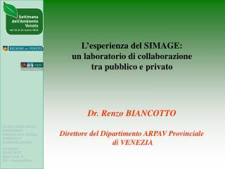 LA GESTIONE DELLE EMERGENZE AMBIENTALI: RUOLI, SINERGIE E COMUNICAZIONE Convegno 20.03.2013
