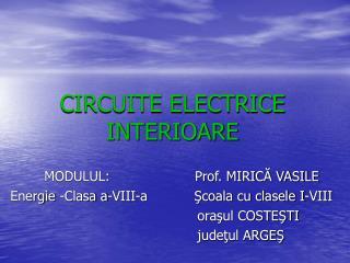 CIRCUITE ELECTRICE INTERIOARE