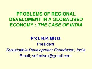 PROBLEMS OF REGIONAL DEVELOMENT IN A GLOBALISED ECONOMY :  THE CASE OF INDIA
