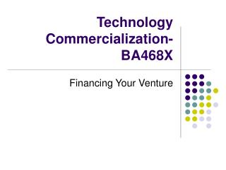 Technology Commercialization- BA468X