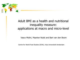 Adult BMI as a health and nutritional inequality measure:  applications at macro and micro-level